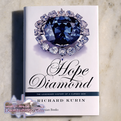 Hope Diamond - The Legendary History of a Cursed Gem by Richard Kurin