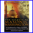 The Secrets of Masonic Washington Guidebook