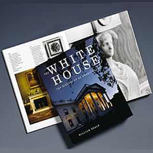 The White House - The History of An American Idea
